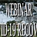 Webinar: COVID-19 Recovery - A Panel Discussion